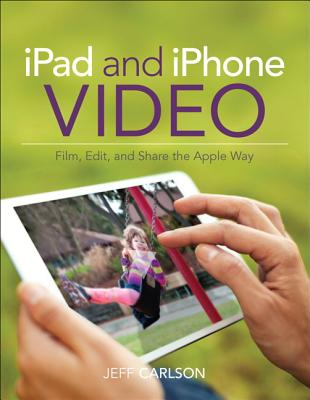 Ipad and Iphone Video By Carlson, Jeff