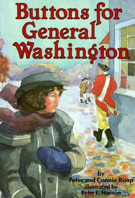 Buttons for General Washington By Roop, Peter/ Roop, Connie/ Hanson, Peter E. (ILT)